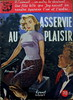 Asservie Au Plaisir (Pleasure Bound) - Les Romans Americains # 10 - Kermit Welles - 1953 . by MICKSIDGE
