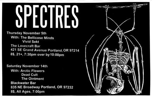 11/5+11/14/15 Spectres/BellicoseMinds/VividSekt/ArcticFlowers/DeadCult/TheOintment