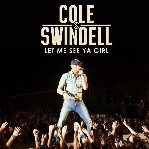 Cole Swindell – Let Me See Ya Girl