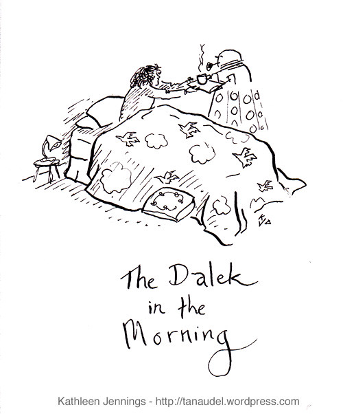 The Dalek in the Morning
