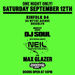 9/12 - Sat - Back in BK for ONE NIGHT ONLY! w/ DJ Soul & Max Glazer