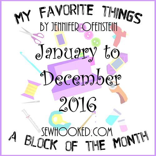 My Favorite Things 2016 Block of the Month sewhooked.com