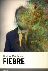 Matías Candeira, Fiebre