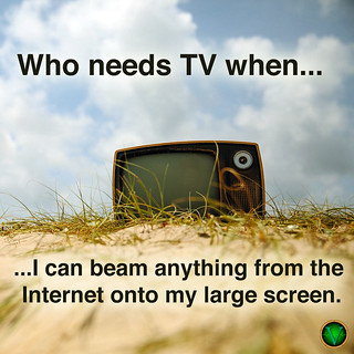 Who Needs TV?