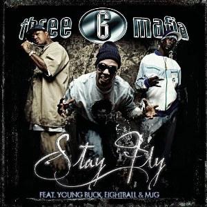 Three 6 Mafia – Stay Fly (feat. Young Buck & 8Ball & MJG)