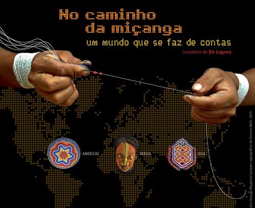 """19/08/2015 - Exposição 'No Caminho da Miçanga, um mundo que se faz de contas"""""""