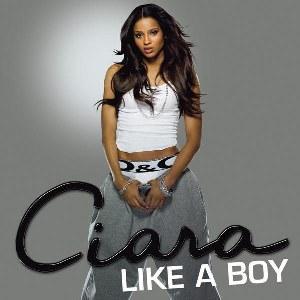 Ciara – Like a Boy