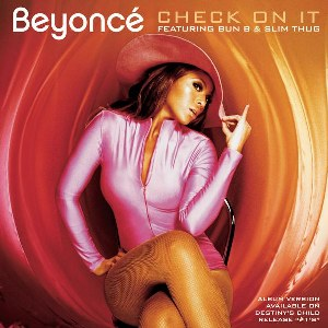Beyoncé – Check On It (feat. Bun B & Slim Thug)