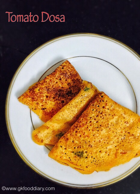 Instant Tomato Dosa Recipe for Babies, Toddlers and Kids ...