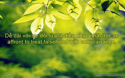 Dễ dãi với sự dối lừa là điều nhục nhã. It is an affront to treat falsehood with