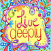 Live Deeply from Good Vibes Coloring Book by Thaneeya McArle by thaneeya