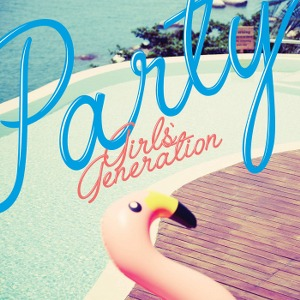 Girls' Generation – Party