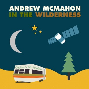 Andrew McMahon in the Wilderness – Cecilia and the Satellite