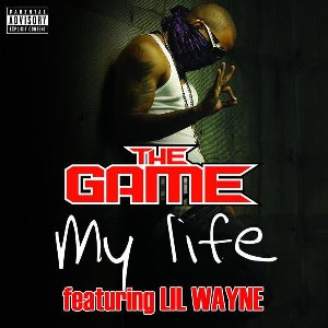 The Game – My Life (feat. Lil Wayne)
