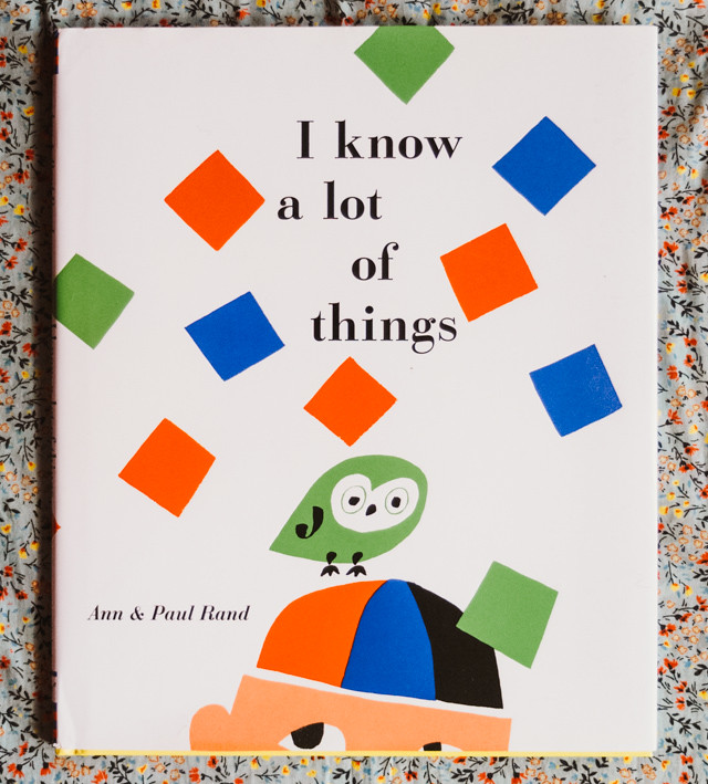 i know a lot of things - by ann & paul rand