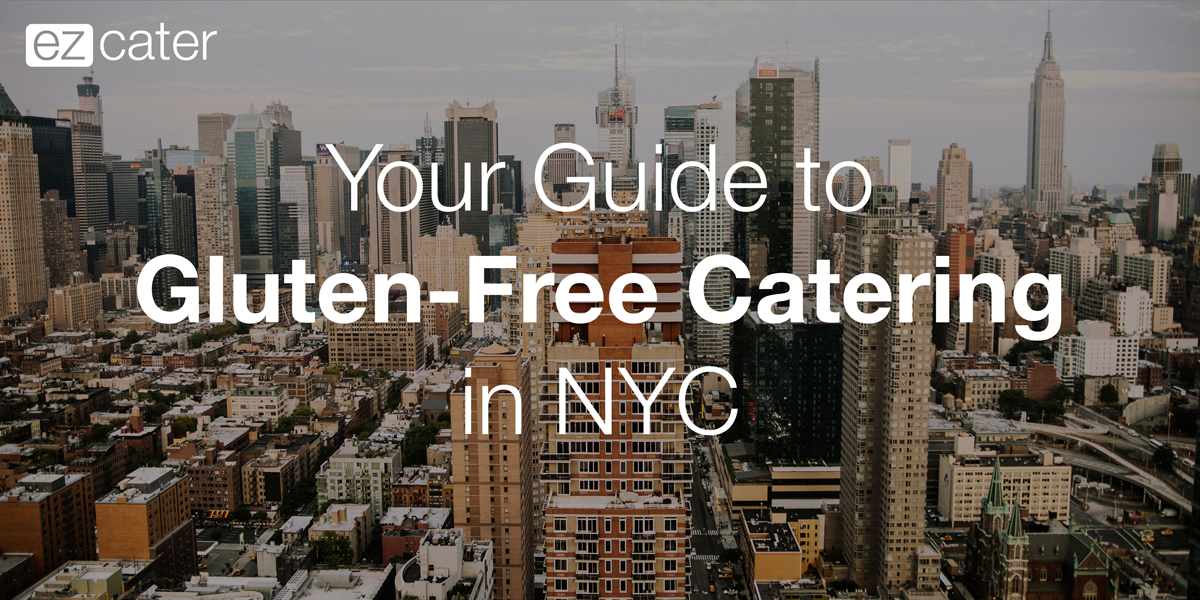 Your Guide to Gluten Free Catering in NYC
