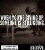 When you're giving up. Someone is still going. by Scunizzo