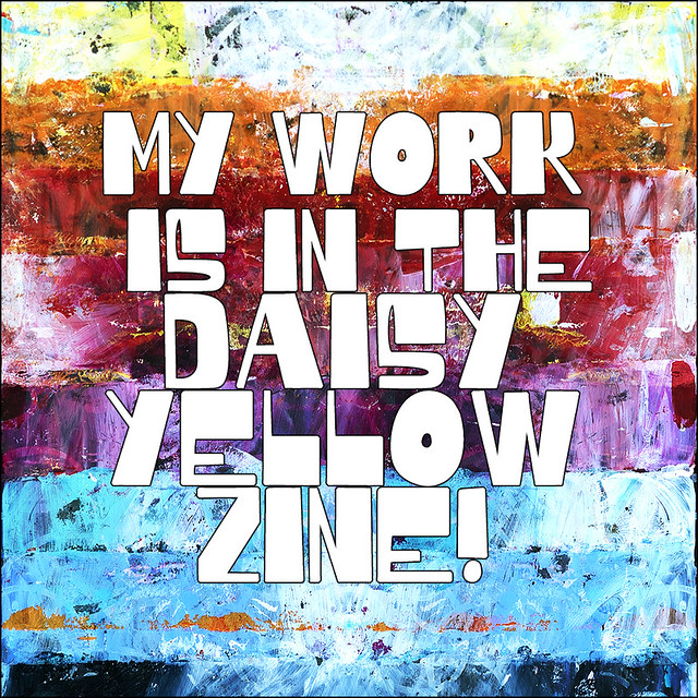 Work by me, @iHanna - is in the Daisy Yellow Zine number 15 - yay! #ezine