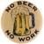no-beer-no-work