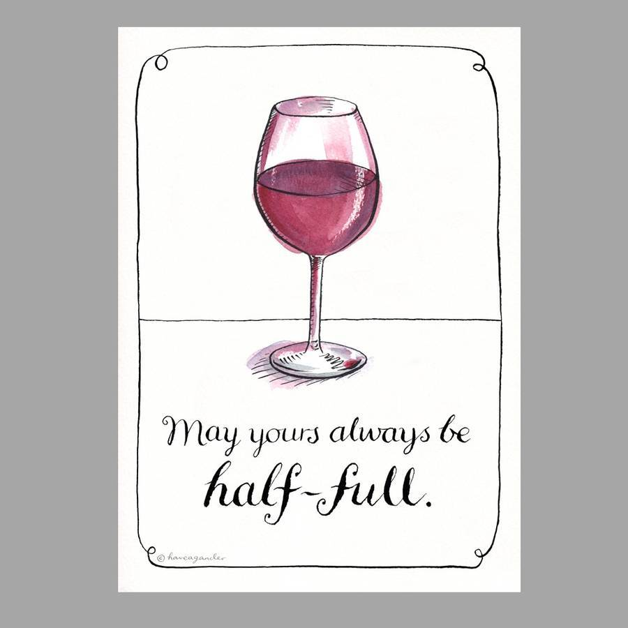 original_may-your-wine-glass-always-be-half-full-print