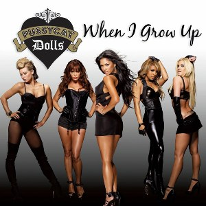 The Pussycat Dolls – When I Grow Up