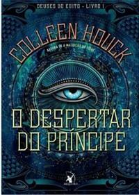 2-O Despertar do Principe (Deuses do Egito #1)