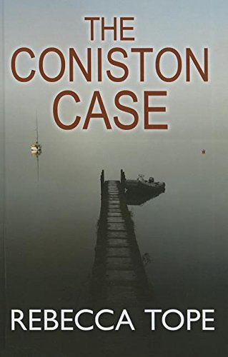Rebecca Tope The Coniston Case