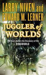 Larry Niven & Edward M. Lerner - Juggler of Worlds