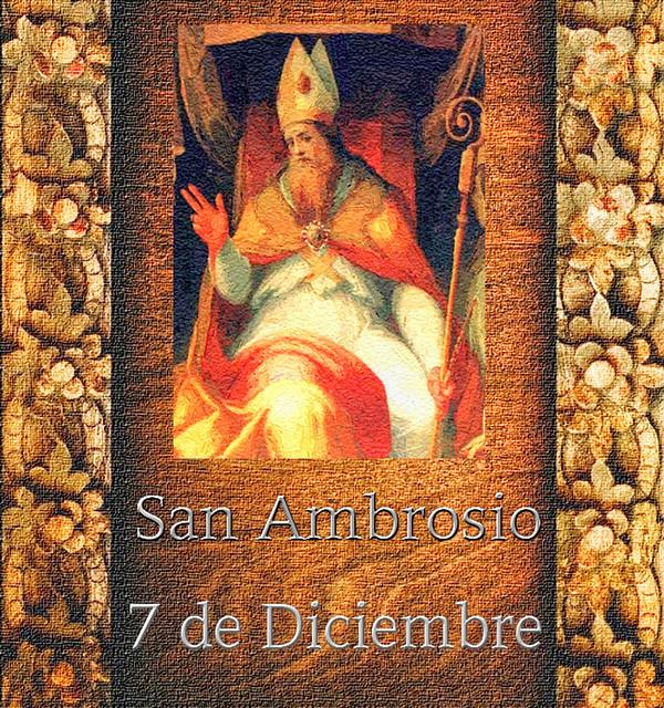 San Ambrosio  7 de diciembre.(†Dedicado  al P.Cotallo)