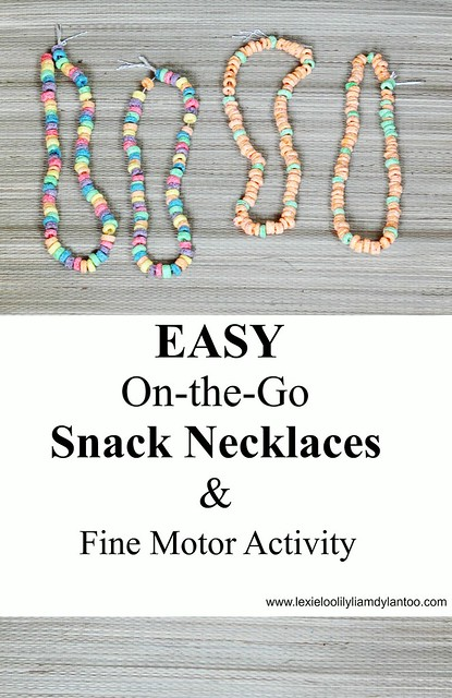 Easy On-the-Go Snack Necklaces and Fine Motor Activity