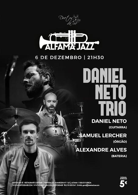 CONCERTO ALFAMA JAZZ Duetos da Sé - TERÇA-FEIRA 6 DE DEZEMBRO 2016 - 21h30 - DANIEL NETO TRIO