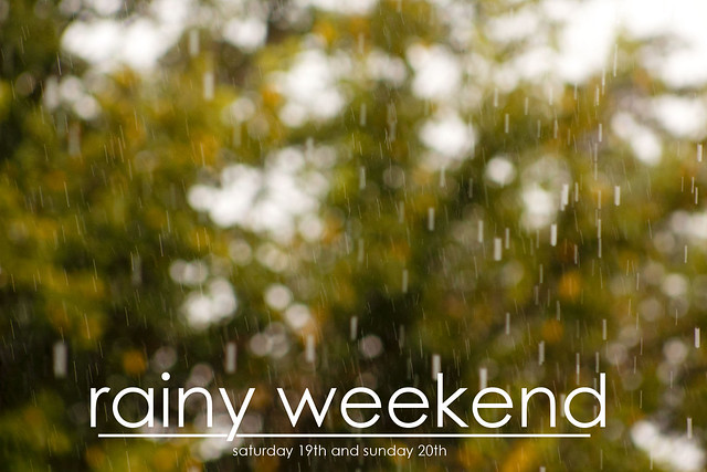 rainy weekend