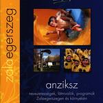 Zalaegerszeg   anziksz  nevezetességek, látnivalók, programok Zalaegerszegen és környékén 2013, Zala m., Hungary