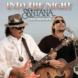 Santana – Into the Night (feat. Chad Kroeger)