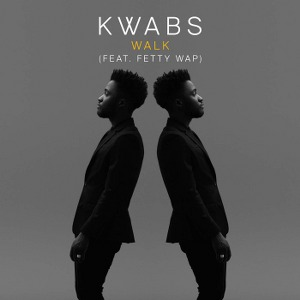Kwabs – Walk (feat. Fetty Wap)