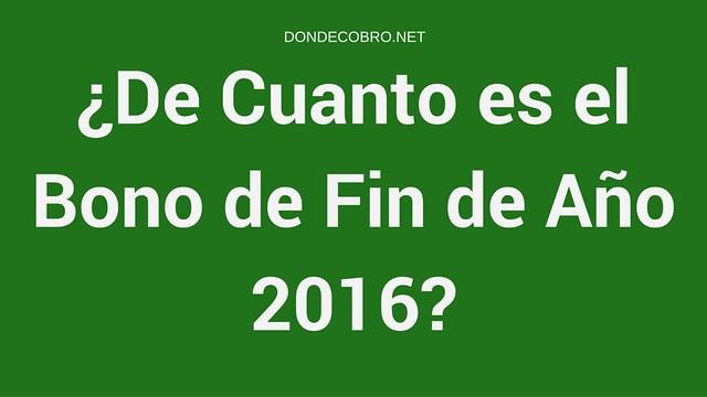 De Cuanto es el Bono de Fin de Año 2016