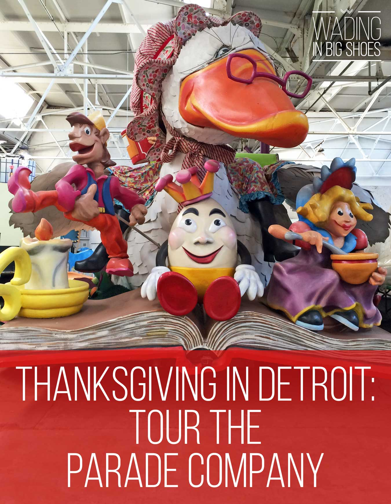 Wading In Big Shoes - Thanksgiving In Detroit: Tour The Parade Company