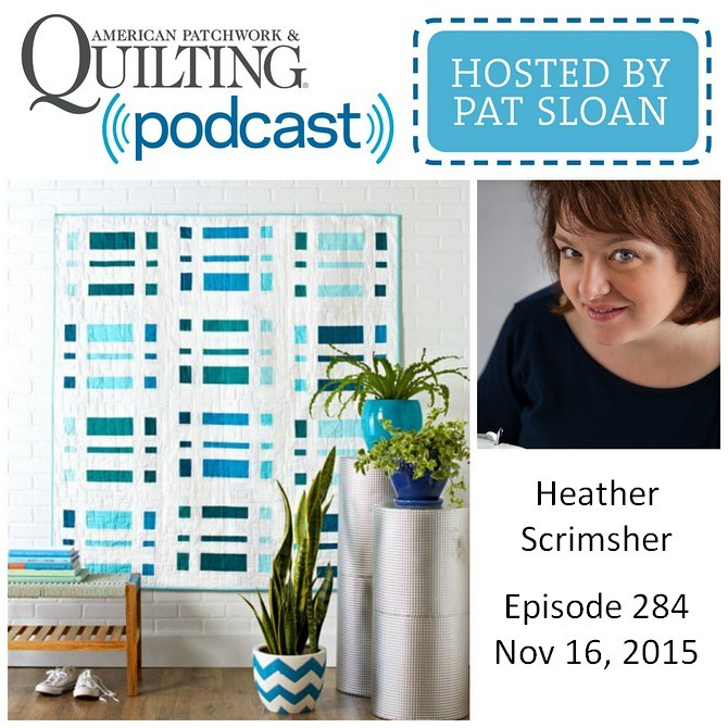 American Patchwork Quilting Pocast episode 284 Heather Scrimsher
