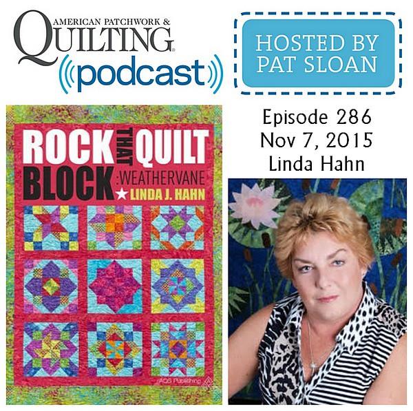 American Patchwork Quilting Pocast episode 286 Linda Hahn