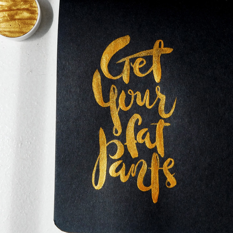 Get your Fat Pants Gold Hand Lettering by Elaine Valerie Ramos