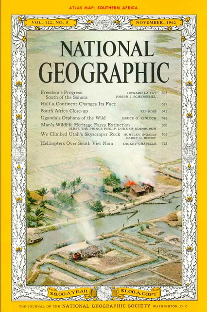 NATIONAL GEOGRAPHIC Magazine, November 1962 (1) - Helicopter War in South Viet Nam – Article and photographs by DICKEY CHAPELLE