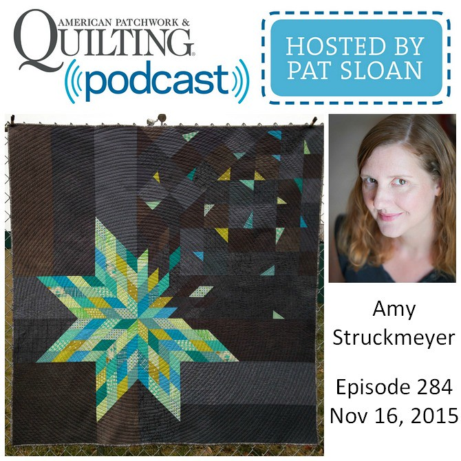 American Patchwork Quilting Pocast episode 284 Amy Struckmeyer