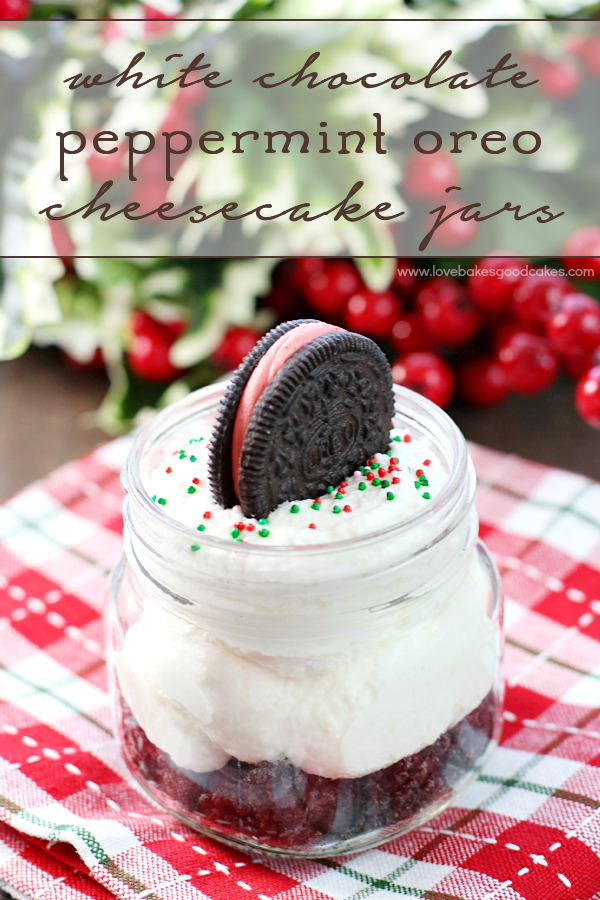 White Chocolate Peppermint Oreo Cheesecake Jars.