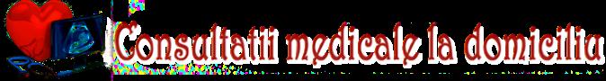 Consultatii Medicale La Domiciliu – Bucuresti si Ilfov