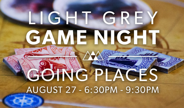 Light Grey Game Night: Going Places