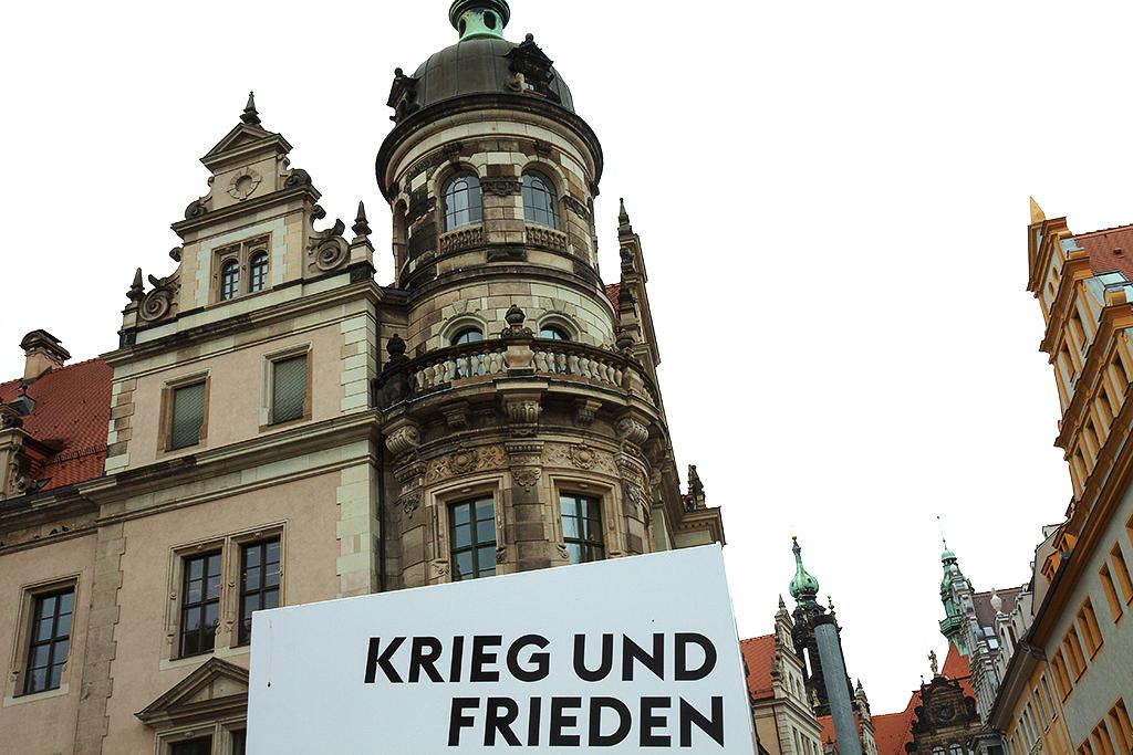 KRIEG UND FRIEDEN--Dresden