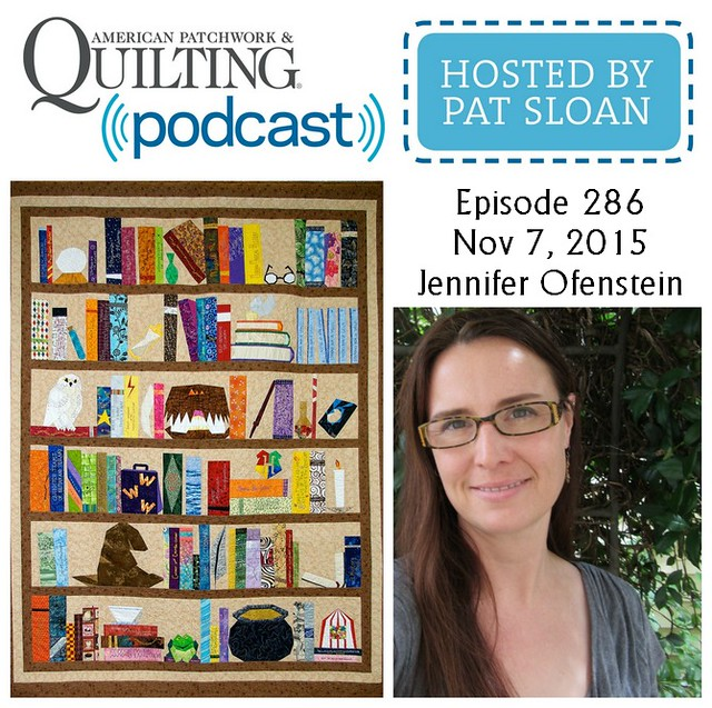 American Patchwork Quilting Pocast episode 286 Jennifer Ofenstein