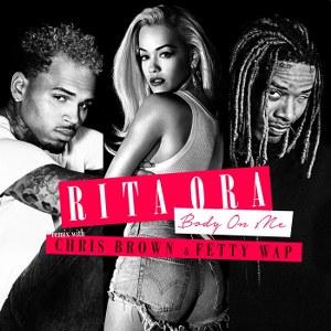 Rita Ora – Body on Me (feat. Chris Brown & Fetty Wap) [Fetty Wap Remix]