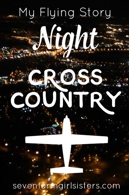 My Flying Story Part 10: Night Cross Country Flight – Seven Sisters