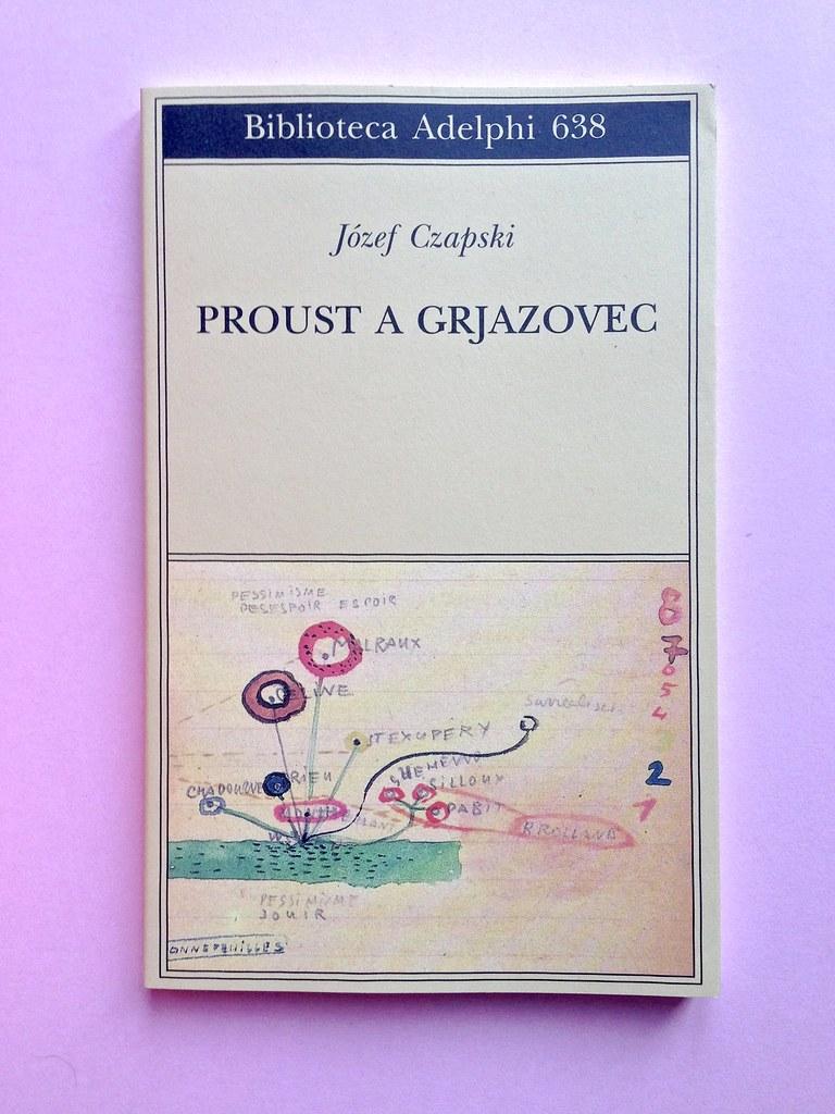 Proust a Grjazovec, di Józef Czapski. Adelphi 2015. Resp. grafica non indicata. Copertina (part.), 1